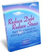 Reduce Debt, Reduce Stress: Real Life Solutions for Your Credit Crisis