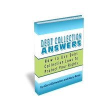 Debt Collection Answers: How to Use Debt Collection Laws to Protect Your Rights!